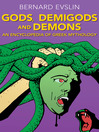 Gods, Demigods and Demons (eBook): An Encyclopedia of Greek Mythology